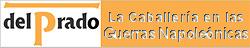 CABALLERIA DE LAS GUERRAS NAPOLEONICAS (Del Prado)