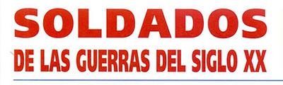 SOLDADOS DE LAS GUERRAS DEL SIGLO XX
