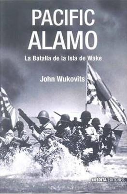 Pacific Alamo, la batalla de la isla de Wake (Libro)